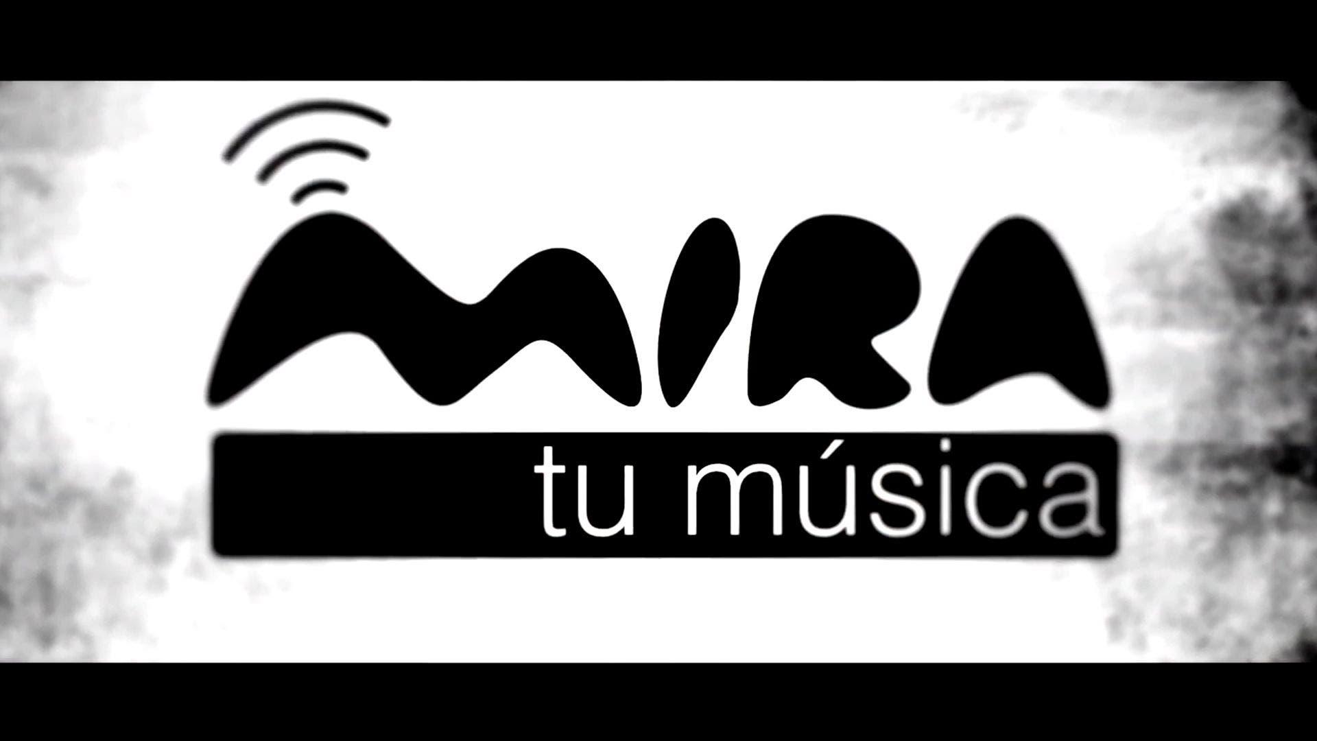 Mira tu música